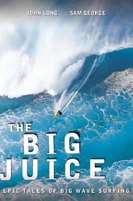 The Big Juice By Long, John (EDT)/ George, Sam (EDT)