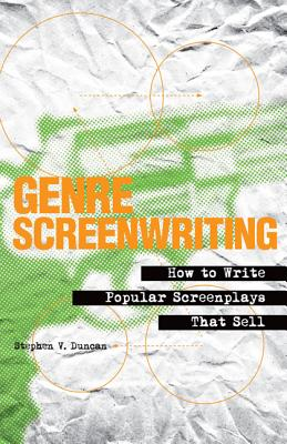 Genre Screenwriting By Duncan, Stephen V.